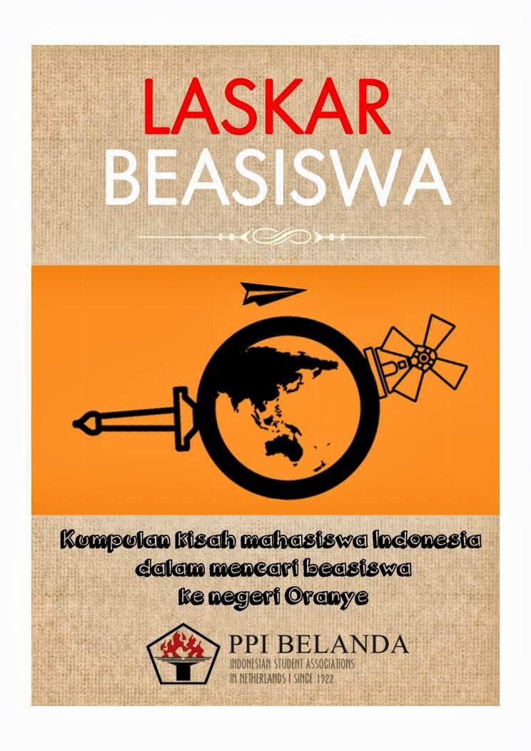 Buku Laskar Beasiswa PPI Belanda: Suka Duka Mendapatkan Beasiswa S1 S2 dan S3 di Belanda